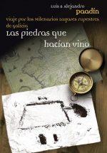 Las piedras que hacían vino, un libro que é unha aventura cultural